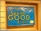 Speak good English!